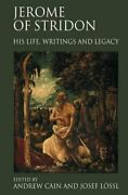 Jerome Of Stridon His Life Writings And Legacy Lossl Cain 9780754664079