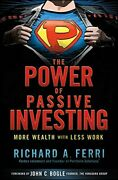The Power Of Passive Investing More Wealth With Less Work By Ferri New+=