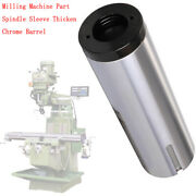 Milling Machine Part Spindle Sleeve Thicken Chrome Barrel For Bridgeport Mill