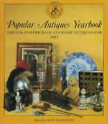 Popular Antiques Yearbook Trends And Prices Of Everyday Antiques For 1987 Chr