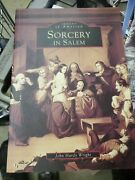 Sorcery In Salem By Wright, John Hardy Signed By Author And Salem Witch Rare Mb