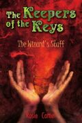 The Keepers Of The Keys The Wizardand039s Staff By Karen Fricker