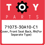 71073-30a10-c1 Toyota Cover, Front Seat Back, Rhfor Separate Type 7107330a10c1