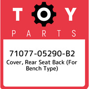 71077-05290-b2 Toyota Cover, Rear Seat Back For Bench Type 7107705290b2, New G