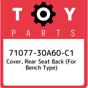 71077-30a60-c1 Toyota Cover, Rear Seat Back For Bench Type 7107730a60c1, New G