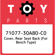 71077-30a80-c0 Toyota Cover Rear Seat Back For Bench Type 7107730a80c0 New G