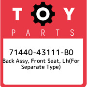 71440-43111-b0 Toyota Back Assy, Front Seat, Lhfor Separate Type 7144043111b0,