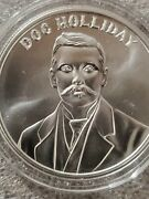 Doc Holiday 1 Oz .999 Silver Round Wild West Wyatt Earp New Gun Slinger Colt 45