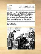 Inf. Heirs Of Robert Selby, Andc. Against James J, Ritchie, John,,