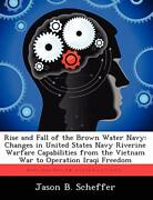 Rise And Fall Of The Brown Water Navy Changes , Scheffer, B.,,