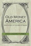 Old Money America Aristocracy In The Age Of Obama By Forbes, Forbes New,,