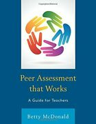 Peer Assessment That Works A Guide For Teachers By Mcdonald Betty New