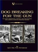 Dog Breaking For The Gun The Most Expeditious,, Hutchinson, N.,,