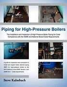 Piping For High-pressure Boilers The Installat, Kalmbach, Steve,,