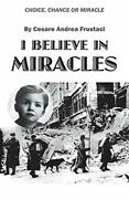 I Believe In Miracles Choice, Chance Or Miracle By Frustaci, Andrea New,,
