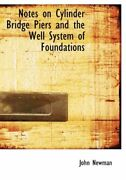 Notes On Cylinder Bridge Piers And The Well System Of Foundations, Newman-,
