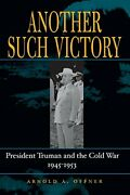 Another Such Victory President Truman And The , Offner-,