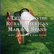 A Tribute To The Rural American Mailbox Stand Anderson Jerry 9781365674112