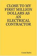 Close To My First Million Dollars As An Electrical Contractor, Barbu, Cornel,,