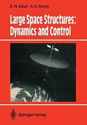 Large Space Structures Dynamics And Control, Atluri, S.n. 9783642833786 New,,