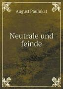 Neutrale Und Feinde By Paulukat, August New 9785519325592 Fast Free Shipping,,