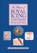 The Practice Of Royal Icing, Holding, A. New 9789401080385 Fast Free Shipping,,