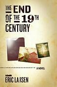 The End Of The 19th Century, Lasen, Eric 9780982987841 Fast Free Shipping,,