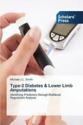 Type-2 Diabetes And Lower Limb Amputations J.l. 9783639705317 Free Shipping