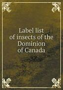 Label List Of Insects Of The Dominion Of Canada, Toronto, Of 9785519009027,,