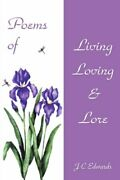 Poems Of Living Loving And Lore