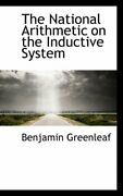 The National Arithmetic On The Inductive System Greenleaf 9780559478284 New-