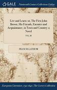 Live And Learn Or, The First John Brown, His F, Lathom-,