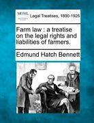 Farm Law A Treatise On The Legal Rights And Liabilities Of Farmers. Bennett-