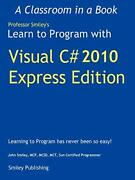 Learn To Program With Visual C 2010 Express, Smiley, John 9780982734919 New,,