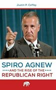 Spiro Agnew And The Rise Of The Republican Right, Coffey 9781440841415 New-,