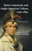 Native Americans And Anglo-american Culture, 17, Fulford, Hutchings, Edt-,