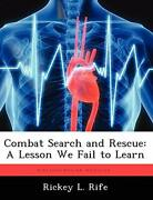 Combat Search And Rescue A Lesson We Fail To Learn