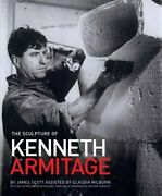 The Sculpture Of Kenneth Armitage With A Complete Inventory Of Works James.+