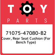 71075-47080-b2 Toyota Cover, Rear Seat Cushion For Bench Type 7107547080b2, Ne