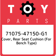 71075-47150-g1 Toyota Cover, Rear Seat Cushion For Bench Type 7107547150g1, Ne