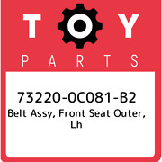 73220-0c081-b2 Toyota Belt Assy Front Seat Outer Lh 732200c081b2 New Genuine