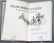 Plow Horse Cavalry Caney Creek Boys Of 34th Tx Cavalry Nice Limited Edition Book