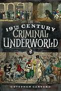 The 19th Century Criminal Underworld, Carver 9781526707543 Fast Free Shipping..