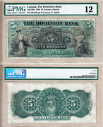 Very Rare 1900 5 The Dominion Bank Early Issue, Pmg Fine 12. Charlton 220-16-06
