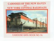 Cabooses Of The New Haven And New York Central Railroads Book 1a Andcopy1999 Sc Book
