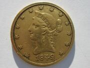 1849 Liberty Gold Eagle 10 Dollar Beautiful Coin Rare Early Date Low Mintage