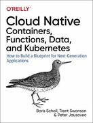 Cloud Native Containers Functions Data And Scholl Swanson Jausovec..