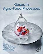 Gases In Agro-food Processes, Cachon, Remy 9780128124659 Fast Free Shipping,,