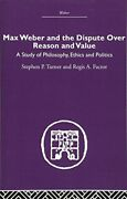 Max Weber And The Dispute Over Reason And Value, Stephen, P. 9780415489553,,