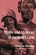 Myths And Mysteries Of Same-s Love Downing Christine 9780595388851 New